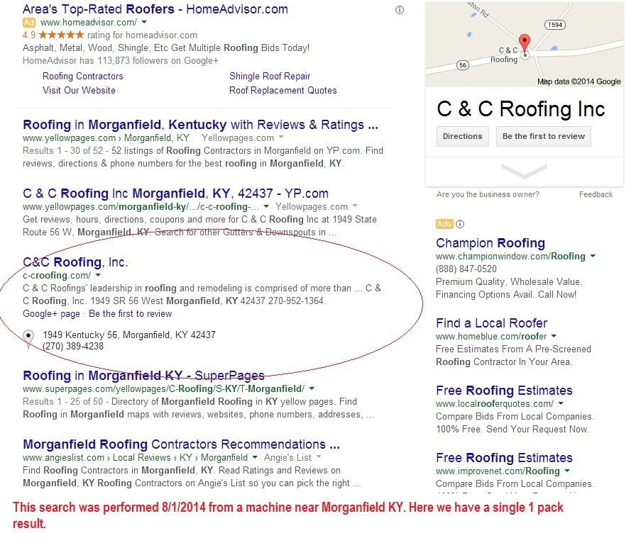 Logged out search, 8/1/2014. This search was performed IN Kentucky. The search term used was again: Roofing Morganfield KY.