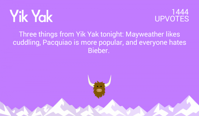 Three things from Yik Yak tonight: Mayweather likes cuddling, Pacquiao is more popular, and everyone hates Bieber.