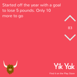 started the year off with a goal to lose 5 pounds. only 10 more to go. #yikyak