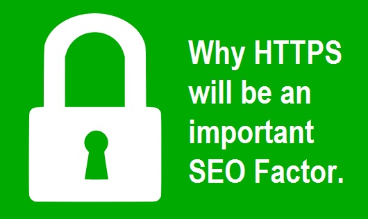 Why HTTPS will be an important SEO factor