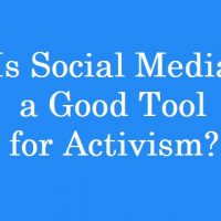 Is Social Media a Good Tool for Activism?