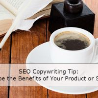 SEO Copywriting Tip: Describe the Benefits of Your Product or Service