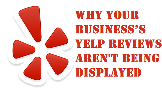 Why your Business's Yelp Reviews Aren't Being Displayed