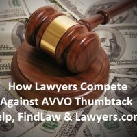 How Lawyers Compete Against AVVO Thumbtack FindLaw & Lawyers.com