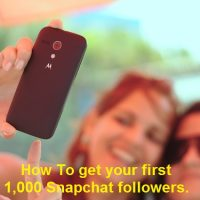 How To Get Your First 1,000 Snapchat Followers
