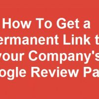 How To Get a Permanent Link to your Company Google Review Page