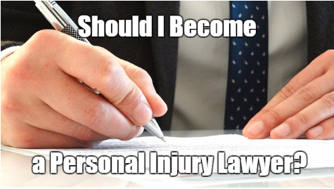 should I become a personal injury lawyer?