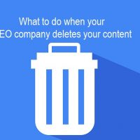 What To Do if your SEO Company Deletes Your Content