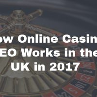 How Online Casino SEO Works in the UK in 2017