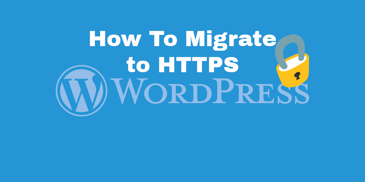 How To Migrate WordPress to HTTPS