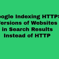 Google Indexing HTTPS Versions of Websites in Search Results Instead of HTTP