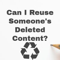 Can I Reuse Someone's Deleted Content?