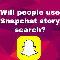 Will People Use Snapchat Story Search?