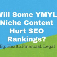 Will Some YMYL Niche Content Hurt SEO Rankings? Eg: Health, Financial, Legal
