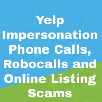 Yelp Impersonation Phone Calls, Robocalls and Online Listing Scams
